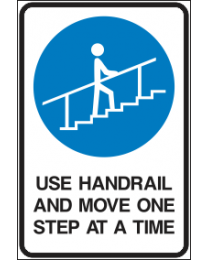 Use Handrail And Move One Step At A Time Sign