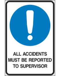 All Accidents Must Be Reported To The Supervisor Sign