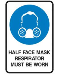 Half Face Mask Respirator Must Be Worn Sign