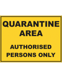 Quarantine Area Authorised Persons Only Sign