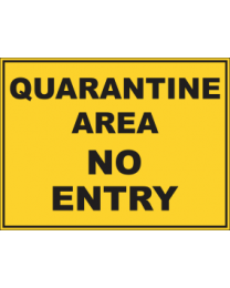 Quarantine Area No Entry Sign