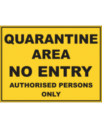 Quarantine Area No Entry Authorised Persons Only Sign