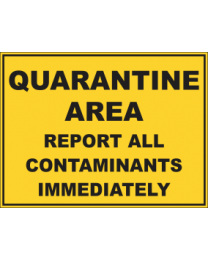 Quarantine Area Report All Contaminants Immediately  Signs
