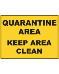 Quarantine Area Keep Area Clear  Signs