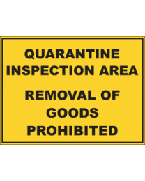 Quarantine Inspection Area Removal Of Goods Prohibited  Sign