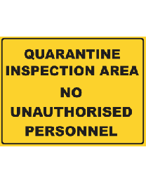 Quarantine Inspection Area No Unauthorised Personnel  Sign