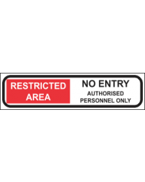 Restricted Area No Entry Authorised Personnel Only Sign