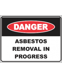 Asbestos Removal In Progress Sign