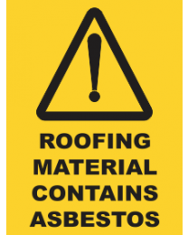 Roofing Materials Contains Asbestos Sign