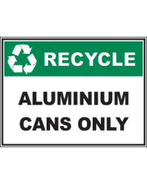 Recycle Aluminium Cans Only Sign