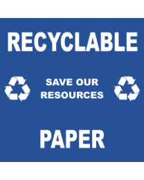 Recyclable Save Our Resources Paper Sign