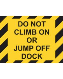 Do Not Climb On Or Jump Off Dock Sign