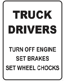 Truck Drivers Turn Off  Engine Set Breaks Set Wheel Chocks Sign