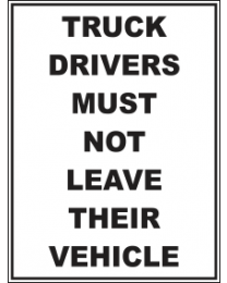 Truck Drivers Must Not Leave Their Vehicles Sign