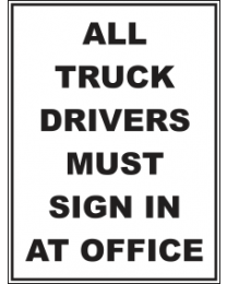 All Truck Drivers Must Sign In At Office Sign