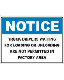 Truck Drivers Waiting For Loading And Unloading are Not Permitted In The Factory Area Sign