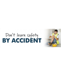 Dont Learn Safety By Accident