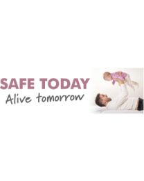 Safe Today Alive Tomorrow Sign
