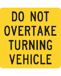 Do Not Overtake Turning Vehicle (Cat. 33L) Sign