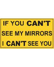 If You Can't See My Mirrors I Can't See You Sign