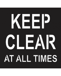 Keep Clear All The Times Sign
