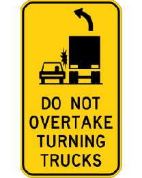 Do Not Overtake Turning Trucks