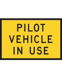 Pilot Vehicle In Use Sign