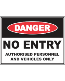 No Entry Authorised Personnel And Vehicles Only