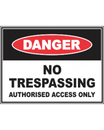 No Trespassing Authorised Access Only