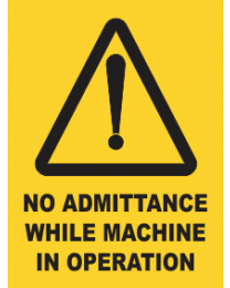 No Admittance While Machine In Progress