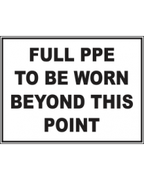 Full PPE To Be Worn Beyond This Point Sign