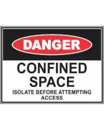 Confined Space Isolate Before Attempting Access Sign