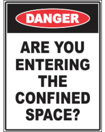 Are You Entering The Confined Space ? Sign