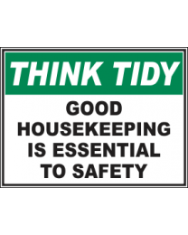Good Housekeeping is Essential To Safety Sign
