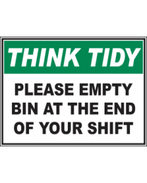 Please Empty Bin at The End Of Your Shift Sign
