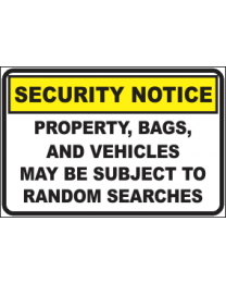 Property,Bags & Vehicles May be Subject to Random Searches Sign