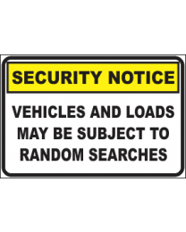 Vehicles & Loads May be Subject to Random Searches Sign