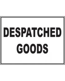 Despatched Goods Sign