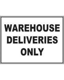 Warehouse Deliveries Only Sign