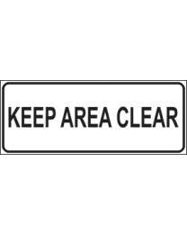 Keep Area Clear Sign