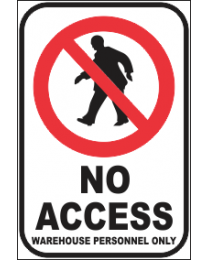 No Access warehouse Personnel Only Sign