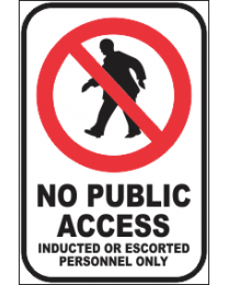 No Public Access Inducted or Escorted Personnel Only Sign