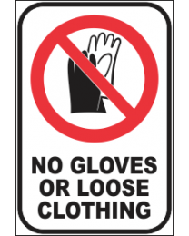 No Gloves Or Looses Clothing Sign