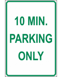 10 Mins Parking Only Sign