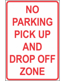 No Parking Pick up and Drop Off Zone Sign