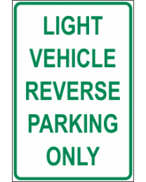 Light Vehicle Reverse Parking Only Sign