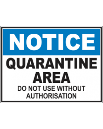 Quarantine Area Do Not Use Without Authorisation Sign