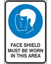 Face Shield Must be Worn in This Area Sign