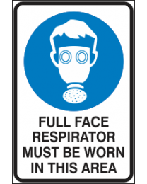 Full Face Respirator Must be Worn in This Area Sign