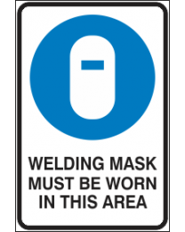 Welding Mask Must be Worn in This Area Sign